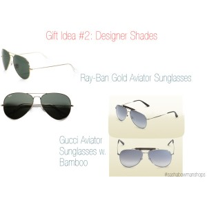 Holiday Gift Survival Guide - Gift Idea #2 - Designer Shades